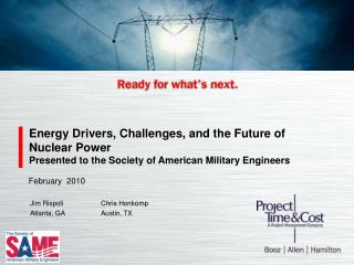 Energy Drivers, Challenges, and the Future of Nuclear Power Presented to the Society of American Military Engineers