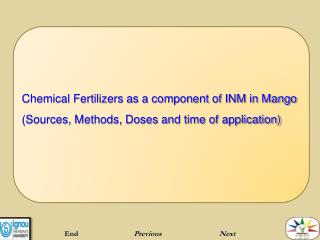 Chemical Fertilizers as a component of INM in Mango  (Sources, Methods, Doses and time of application)