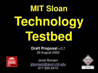 MIT Sloan Technology Testbed