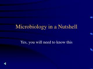Microbiology in a Nutshell