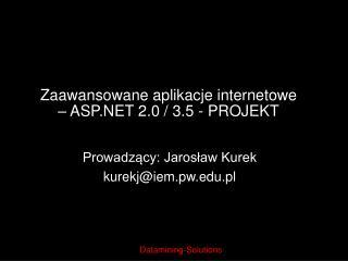 Zaawansowane aplikacje internetowe – ASP.NET 2.0 / 3.5 - PROJEKT