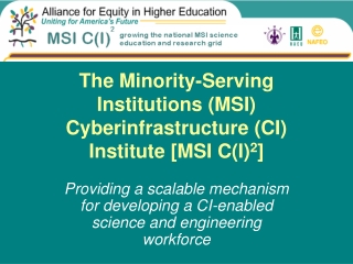 The Minority-Serving Institutions (MSI) Cyberinfrastructure (CI) Institute [MSI C(I) 2 ]