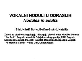 VOKALNI NODULI U ODRASLIH Nodules in adults