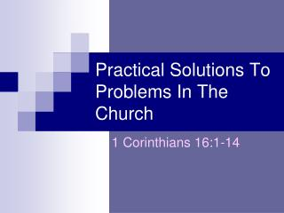 Practical Solutions To Problems In The Church