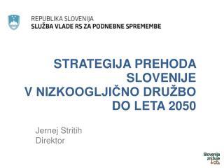 Strategija prehoda  slovenije v  nizkoogljično  družbo do leta 2050