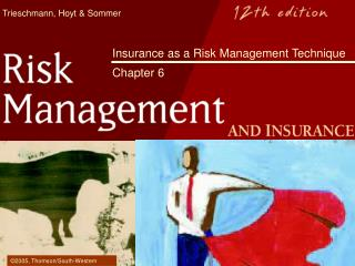 Insurance as a Risk Management Technique Chapter 6