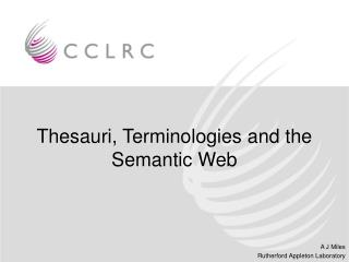 Thesauri, Terminologies and the Semantic Web