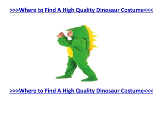 Homemade Dinosaur Costume for Sale in Cheapest Price