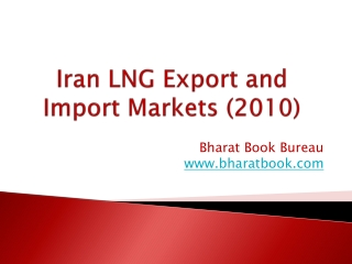 Iran LNG Export and Import Markets (2010)