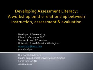 Developing Assessment Literacy: A workshop on the relationship between instruction, assessment  evaluation