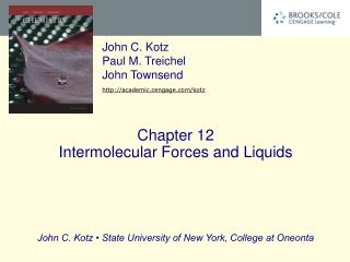 Chapter 12 Intermolecular Forces and Liquids