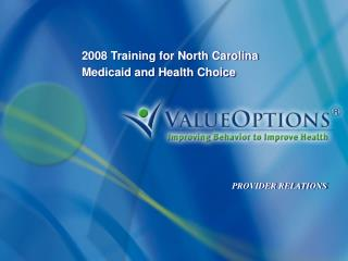 2008 Training for North Carolina Medicaid and Health Choice