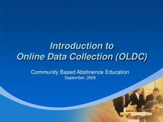 Introduction to  Online Data Collection (OLDC)