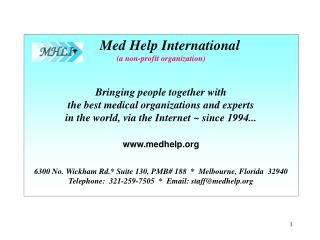Med Help International  (a non-profit organization) Bringing people together with  the best medical organizations and ex