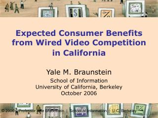Expected Consumer Benefits from Wired Video Competition  in California