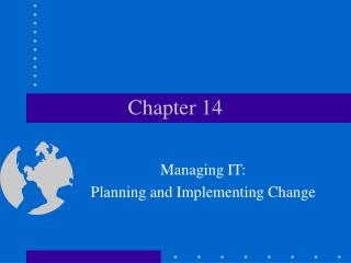 Managing IT: Planning and Implementing Change