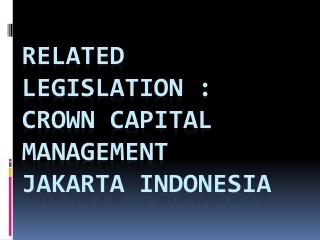 Related legislation crown capital management jakarta indones
