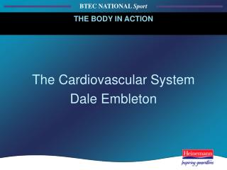 The Cardiovascular System Dale Embleton