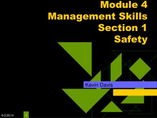 Module 4 Management Skills Section 1 Safety