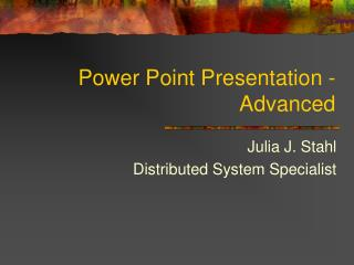 Power Point Presentation - Advanced
