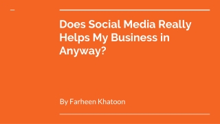 Does Social Media Really Help My Business In Any Way?