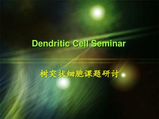 Dendritic Cell Seminar