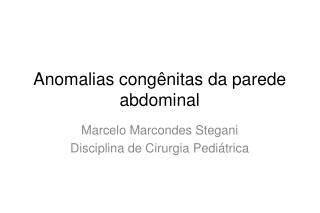 Anomalias congênitas da parede abdominal