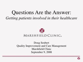 Questions Are the Answer: Getting patients involved in their healthcare