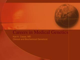 Careers in Medical Genetics