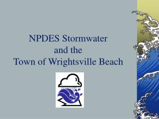 NPDES Stormwater  and the Town of Wrightsville Beach