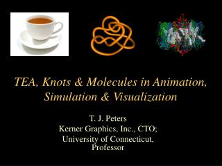 TEA, Knots & Molecules in Animation, Simulation & Visualization