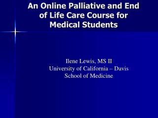 An Online Palliative and End of Life Care Course for Medical Students