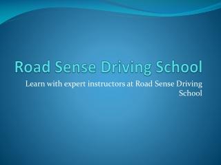 Road Sense Driving School - truck licence