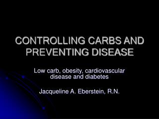 CONTROLLING CARBS AND PREVENTING DISEASE
