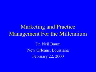 Marketing and Practice Management For the Millennium