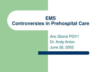 EMS Controversies in Prehospital Care