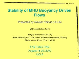Stability of MHD Buoyancy Driven Flows