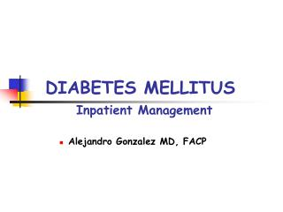 DIABETES MELLITUS Inpatient Management