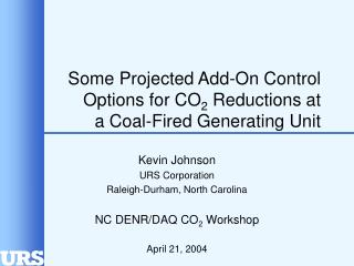 Some Projected Add-On Control Options for CO2 Reductions at           a Coal-Fired Generating Unit