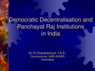 Democratic Decentralisation and Panchayat Raj Institutions in India