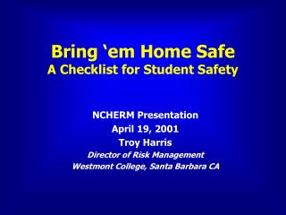 Bring 'em Home Safe A Checklist for Student Safety
