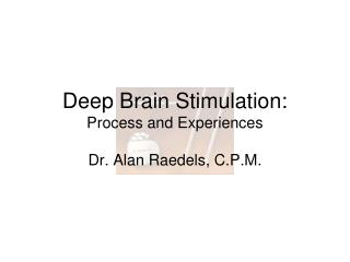 Deep Brain Stimulation: Process and Experiences