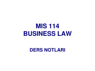 MIS 114 BUSINESS LAW