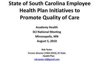 State of South Carolina Employee  Health  Plan Initiatives to Promote Quality of Care