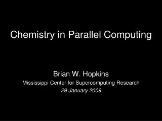 Chemistry in Parallel Computing