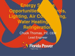 Energy Savings Opportunities in Controls, Lighting, Air Conditioning, Water Heating and Refrigeration