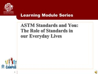 ASTM Standards and You: The Role of Standards in our Everyday Lives
