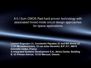 A 0.13um CMOS Rad-hard proven technology with associated mixed mode circuit design approaches for space applications