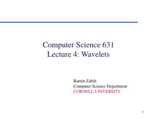 Computer Science 631 Lecture 4: Wavelets