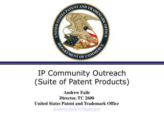 IP Community Outreach  (Suite of Patent Products)